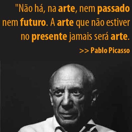 Uma frase de Pablo Picasso | Ativando Neurônios