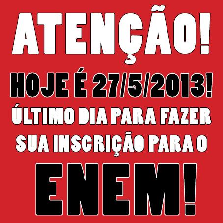 Atenção: hoje acaba a inscrição do ENEM!