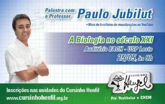 Palestra: A BIOLOGIA NO SÉCULO XXI com Professor Paulo Jubilut - 25/5 - 9h