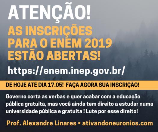 INSCRIÇÃO PARA O ENEM 2019 ESTÁ ABERTA!